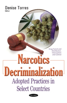 Narcotics Decriminalization : Adopted Practices in Select Countries, Paperback / softback Book