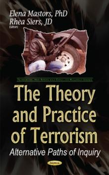 The Theory and Practice of Terrorism : Alternative Paths of  Inquiry, Hardback Book
