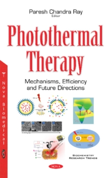 Photothermal Therapy : Mechanisms, Efficiency & Future Directions, Paperback / softback Book