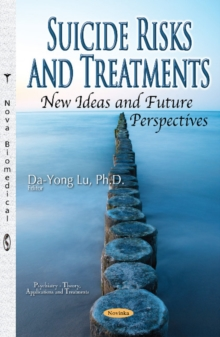 Suicide Risks & Treatments, New Ideas & Future Perspectives, Paperback / softback Book