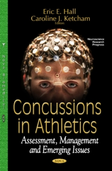 Concussions in Athletics : Assessment, Management & Emerging Issues, Hardback Book