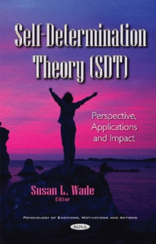 Self-Determination Theory (SDT) : Perspective, Applications & Impact, Hardback Book