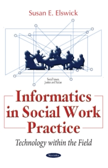 Informatics in Social Work Practice : Technology within the Field, Paperback / softback Book