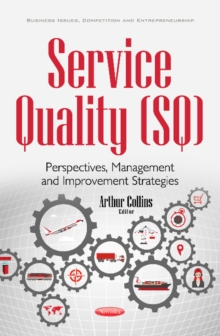 Service Quality (SQ) : Perspectives, Management & Improvement Strategies, Paperback / softback Book