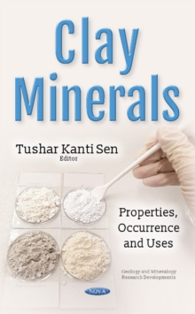 Clay Minerals : Properties, Occurrence & Uses, Hardback Book
