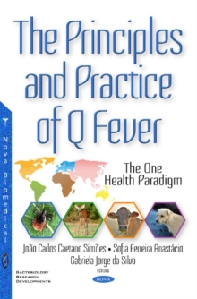 Principles & Practice of Q Fever : The One Health Paradigm, Hardback Book