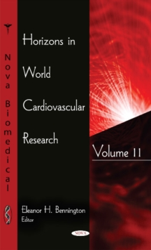 Horizons in World Cardiovascular Research : Volume 11, Hardback Book