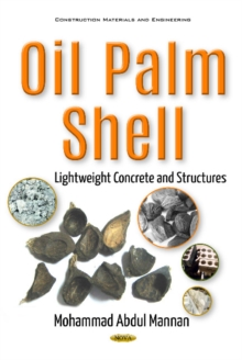 Oil Palm Shell : Lightweight Concrete & Structures, Hardback Book