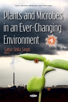 Plants & Microbes in an Ever-Changing Environment, Hardback Book