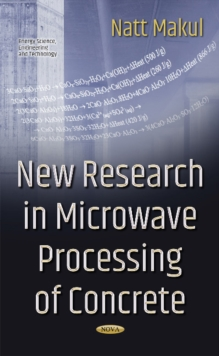 New Research in Microwave Processing of Concrete, Paperback / softback Book