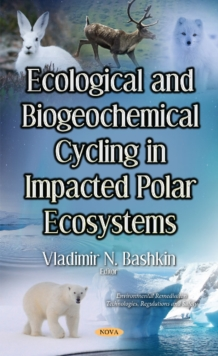 Ecological & Biogeochemical Cycling in Impacted Polar Ecosystems, Hardback Book