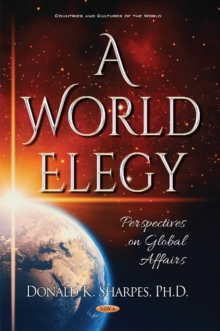 World Elegy : Perspectives on Global Affairs, Hardback Book