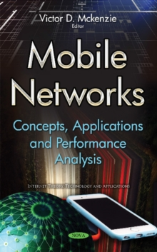 Mobile Networks : Concepts, Applications & Performance Analysis, Hardback Book