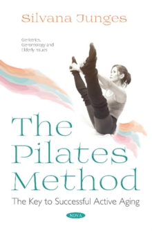 The Pilates Method : The Key to Successful Active Aging, Paperback / softback Book