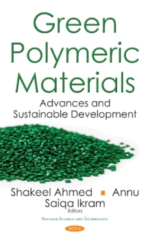 Green Polymeric Materials : Advances & Sustainable Development, Paperback / softback Book