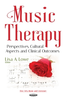 Music Therapy : Perspectives, Cultural Aspects & Clinical Outcomes, Paperback / softback Book