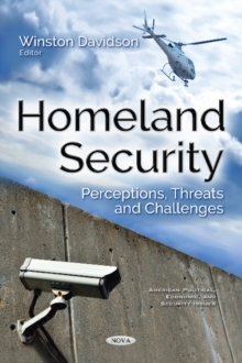 Homeland Security : Perceptions, Threats & Challenges, Paperback / softback Book