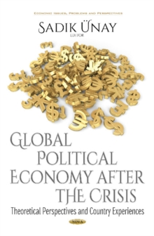 Global Political Economy After the Crisis : Theoretical Perspectives & Country Experiences, Hardback Book