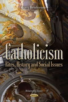 Catholicism : Rites, History & Social Issues, Paperback / softback Book