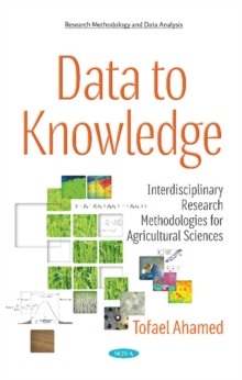 Data to Knowledge : Interdisciplinary Research Methodologies for Agricultural Sciences, Paperback / softback Book