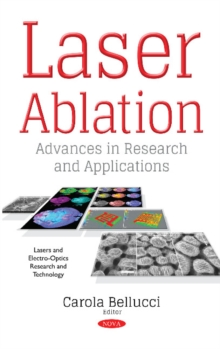 Laser Ablation : Advances in Research & Applications, Paperback / softback Book