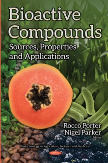 Bioactive Compounds : Sources, Properties & Applications, Hardback Book
