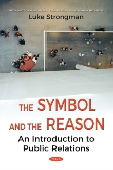 The Symbol and the Reason: An Introduction to Public Relations, PDF eBook