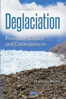 Deglaciation : Processes, Causes & Consequences, Paperback / softback Book