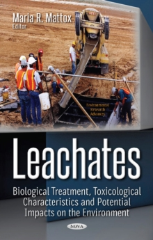Leachates : Biological Treatment, Toxicological Characteristics & Potential Impacts on the Environment, Hardback Book