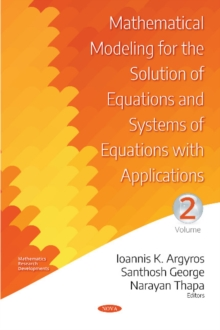 Mathematical Modeling for the Solution of Equations and Systems of Equations with Applications : Volume II, Hardback Book