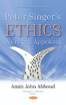 Peter Singers Ethics : A Critical Appraisal, Hardback Book