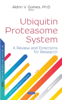Ubiquitin Proteasome System : A Review and Directions  for Research, Hardback Book
