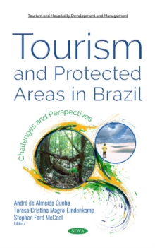 Tourism and Protected Areas in Brazil : Challenges and Perspectives, Hardback Book