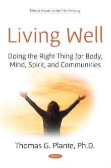 Living Well : Doing the Right Thing for Body, Mind, Spirit, and Communities, Paperback / softback Book