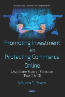 Promoting Investment and Protecting Commerce Online : Legitimate Sites v. Parasites (Part I & II), Hardback Book