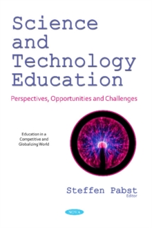 Science and Technology Education : Perspectives, Opportunities  and Challenges, Paperback / softback Book