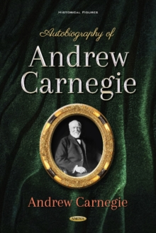 Autobiography of Andrew Carnegie, Hardback Book