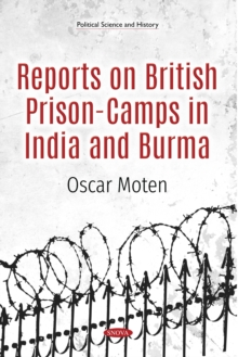 Reports on British Prison-Camps in India and Burma, Paperback / softback Book