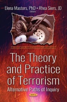 The Theory and Practice of Terrorism : Alternative Paths of  Inquiry, Paperback / softback Book