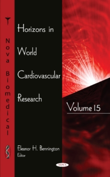 Horizons in World Cardiovascular Research : Volume 15, Hardback Book