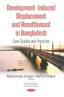 Development-Induced Displacement & Resettlement in Bangladesh : Case Studies & Practices, Paperback / softback Book