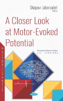 A Closer Look at Motor-Evoked Potential, Hardback Book