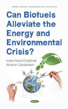Can Biofuels Alleviate the Energy and Environmental Crisis?, Hardback Book