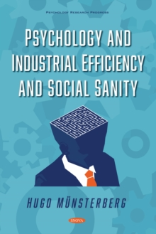 Psychology and Industrial Efficiency and Social Sanity, PDF eBook