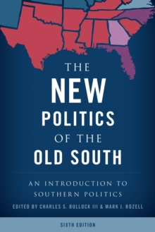 The New Politics of the Old South : An Introduction to Southern Politics, Paperback / softback Book