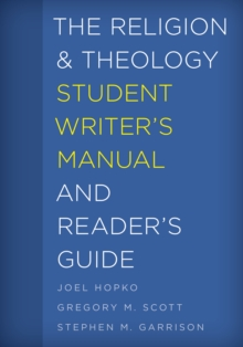The Religion and Theology Student Writer's Manual and Reader's Guide, Paperback / softback Book