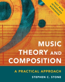 Music Theory and Composition : A Practical Approach, Paperback / softback Book