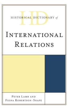 Historical Dictionary of International Relations, Hardback Book