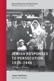 Jewish Responses to Persecution, 1933-1946 : A Source Reader, Paperback / softback Book