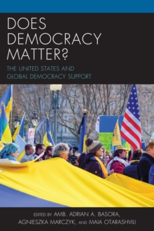 Does Democracy Matter? : The United States and Global Democracy Support, Hardback Book